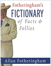 Fotheringham's Fictionary of Facts and Follie