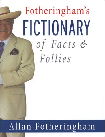 Read Online Fotheringham's Fictionary of Facts & Follies ebook
