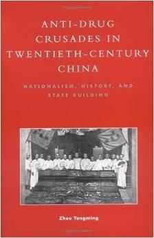 Book Anti-Drug Crusades in Twentieth-Century China by Zhou Yongming (1999-12-30)