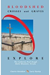 Bloodshed, Crosses and Graves: Explore the California Trail through Battle Mountain, Nevada Paperback