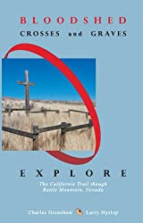 Bloodshed, Crosses and Graves: Explore the California Trail through Battle Mountain, Nevada