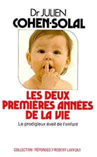 Book's Cover ofLes deux premières années de la vie : Le prodigieux éveil de l'enfant