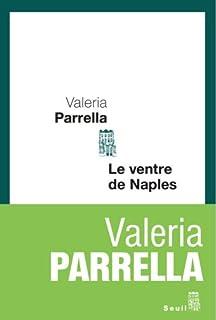 Le ventre de Naples, Parrella, Valeria