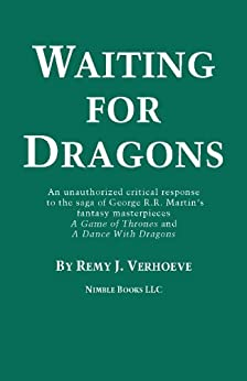 Re-reading A GAME OF THRONES: An Unauthorized Response to George R. R. Martin's Fantasy Classic by [Verhoeve, Remy J.]