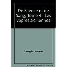DE SILENCE ET DE SANG T04 - LES VÒPRES SICILIENNES
