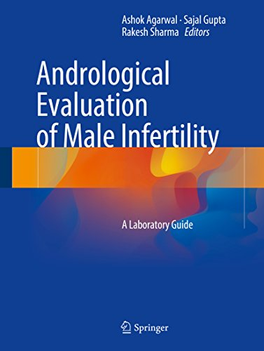 Andrological Evaluation of Male Infertility: A Laboratory Guide