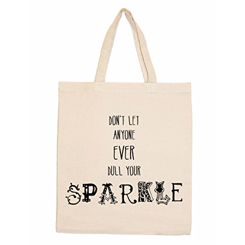 Nouvelles Images  Dont Let Anyone Ever Dull Your Sparkle  Retrospect Tote Bag