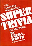 The Complete Unabridged Super Trivia Encyclopedia, Fred L. Worth, 051729365X