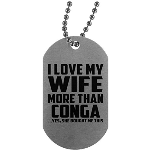 I Love My Wife More Than Conga - Silver Dog Tag Military ID Pendant Necklace Chain - Fun-ny Gift for Husband Him Men Man He from Wife Mother's Father's Day Birthday Anniversary