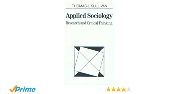 Amazon thomas j sullivan books biography blog audiobooks applied sociology research and critical thinking fandeluxe Image collections