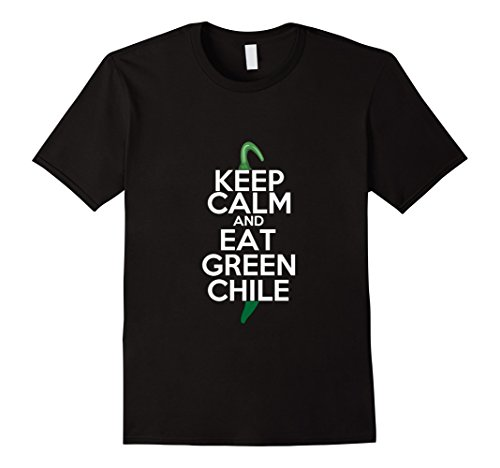 Mens Keep Calm And Eat Green Chile Black T-Shirt Large Black