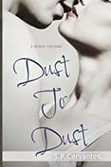 Dust to Dust: A Broken Fairy Tale by S P Cervantes (2014-02-23) Paperback