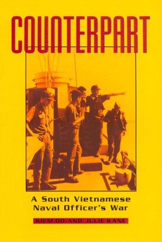 Counterpart: A South Vietnamese Naval Officer's War