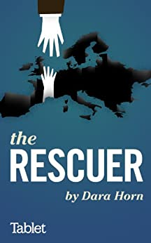 The Rescuer (Kindle Single) by [Horn, Dara]