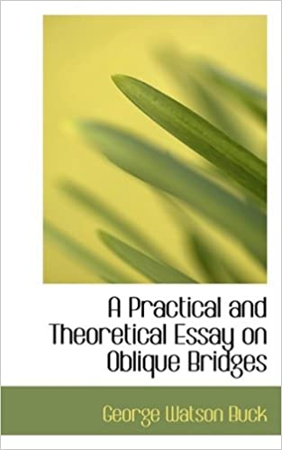 Amazoncom A Practical And Theoretical Essay On Oblique Bridges  Amazoncom A Practical And Theoretical Essay On Oblique Bridges   George Watson Buck Books