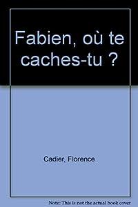 """Afficher """"Fabien, où te caches-tu ?"""""""