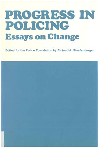 Essays For Kids In English Progress In Policing  Essays On Change Richard A Staufenberger   Amazoncom Books Essay Thesis Statement Examples also A Modest Proposal Ideas For Essays Progress In Policing  Essays On Change Richard A Staufenberger  Student Life Essay In English