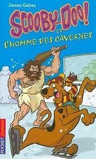 Scooby-Doo et l'homme des cavernes par James Gelsey