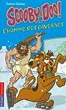 Scooby-Doo et l'homme des cavernes par Gelsey