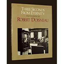 Three seconds from eternity: Photographs by Robert Doisneau (1980-08-02)