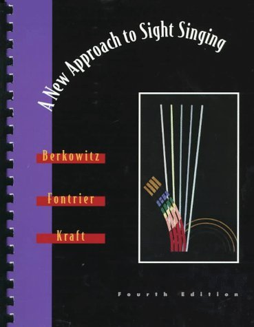 A New Approach to Sight Singing (Fourth Edition) by Sol Berkowitz (1997-01-17)