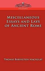 com baron thomas babington macaulay macaulay books  miscellaneous essays and lays of ancient rome cosimo classics philosophy