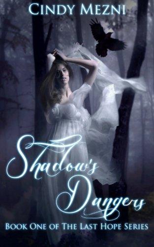 Shadow's Dangers (The Last Hope) (Volume 1)