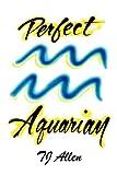 Perfect Aquarian, Tj Allen, 1479777641