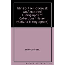 Films of the Holocaust: An Annotated Filmography of Collections in Israel