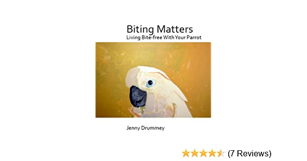 Biting matters living bite free with your parrot kindle edition biting matters living bite free with your parrot kindle edition by jenny drummey crafts hobbies home kindle ebooks amazon fandeluxe Images