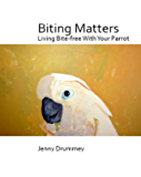 Biting Matters: Living Bite-free with your Parrot