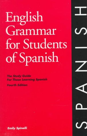 English Grammar for Students of Spanish: The Study Guide for