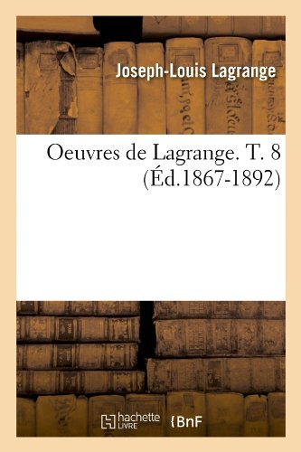 Download Oeuvres de Lagrange. T. 8 (Ed.1867-1892) (Sciences) (French Edition) pdf epub