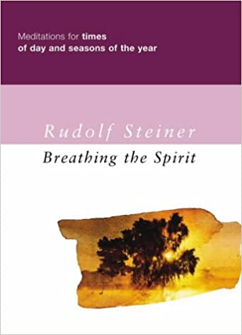 Breathing the Spirit: Meditations for Times of Day and Seasons of the Year
