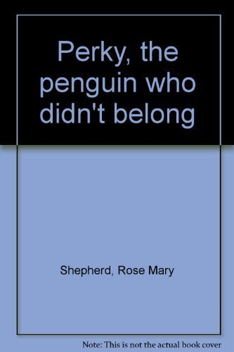 Perky, the penguin who didn't belong