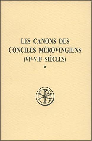 En ligne LES CANONS DES CONCILES MEROVINGIENS (VIEME-VIIEME SIECLES). : Tome 1, Edition bilingue français-latin pdf, epub