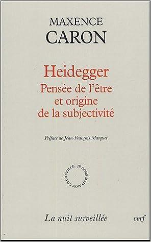 Télécharger en ligne Heidegger : Pensée de l'être et origine de la subjectivité epub, pdf