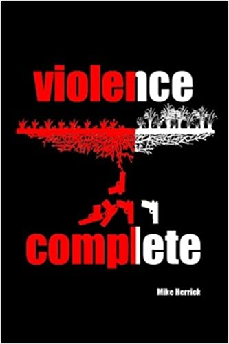 violence complete: Mike Herrick: 9781542643573: Amazon.com ...