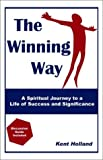 The Winning Way, J. Kent Holland, 0972315802