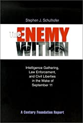 The Enemy Within: Intelligence Gathering, Law Enforcement, and Civil Liberties in the Wake of September 11 (Century Foundation Report)