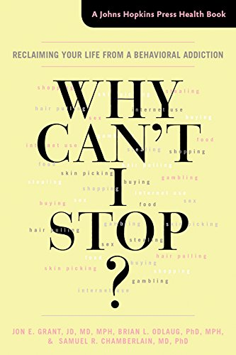 Why Can't I Stop? (A Johns Hopkins Press Health Book) by [Grant, Jon E., Brian L., Odlaug, Chamberlain, Samuel R.]