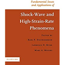 Fundamental Issues and Applications of Shock-Wave and High-Strain-Rate Phenomena