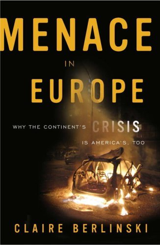 Image of Menace in Europe: Why the Continent's Crisis Is America's, Too