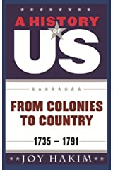 A History of US: From Colonies to Country: 1735-1791 Kindle Edition