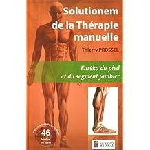 Solutionem de la Thérapie Manuelle: Euréka du Pied et du Segment
