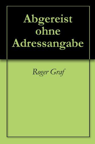 Abgereist ohne Adressangabe (Die haarsträubenden Fälle des Philip Maloney 55) (German Edition) por Roger Graf