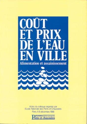 COUT ET PRIX DE L'EAU EN VILLE. Actes du colloque international, Décembre 1988 Broché – 1 mars 1993 Collectif 2859781137 AUK2859781137 Technologies