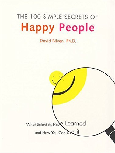 The 100 Simple Secrets of Happy People: What Scientists Have Learned and How You Can Use It by Niven, David (2000) Paperback