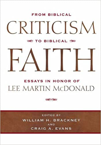 Thesis For A Narrative Essay From Biblical Criticism To Biblical Faith Essays In Honor Of Lee Martin  Mcdonald William H Brackney Dr Craig A Evans  Amazoncom  Books Essay Thesis Example also I Want Someone To Do My Assignment From Biblical Criticism To Biblical Faith Essays In Honor Of Lee  Process Essay Thesis Statement