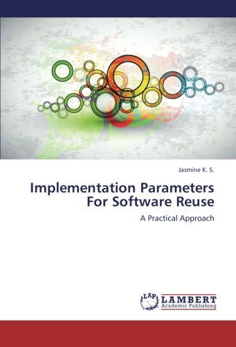 Implementation Parameters For Software Reuse: A Practical Approach by LAP LAMBERT Academic Publishing